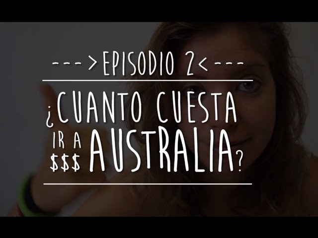 #LaBecaDeMiVida Ep.2 - ¿Cuánto cuesta ir a Australia?