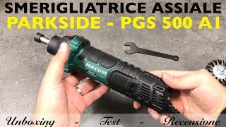 Recensione Smerigliatrice Assiale. Parkside Lidl. Pgs 500 A1. Penna 500w. Die Gr