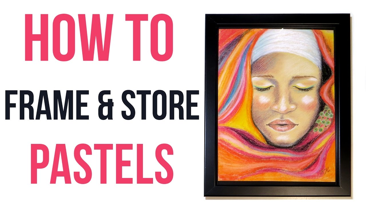39b3626e652 How to Frame Pastels Without a Mat   How to Store Pastel Paintings ...