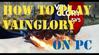 VAINGLORY - How to install / play VAINGLORY on PC/MAC