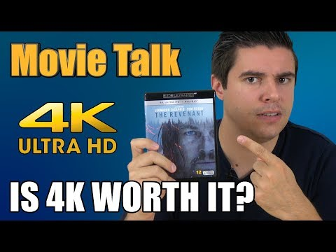 Movie Talk - are 4K movies worth it?