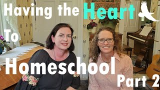 Having the Heart to Homeschool (part 2)