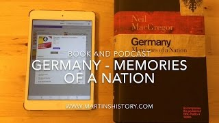 Germany - Memories of a Nation (book and podcast)