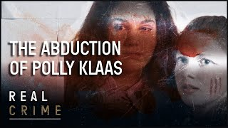 The Abduction of Polly Klaas  | the FBI Files S1 EP1 | Real Crime
