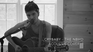 The Neighbourhood - Cry Baby (Acoustic Cover)