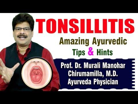 Tonsillitis | Ayurvedic Remedies \ Prof. Dr. Murali Manohar Chirumamilla, M.D. (Ayurveda)