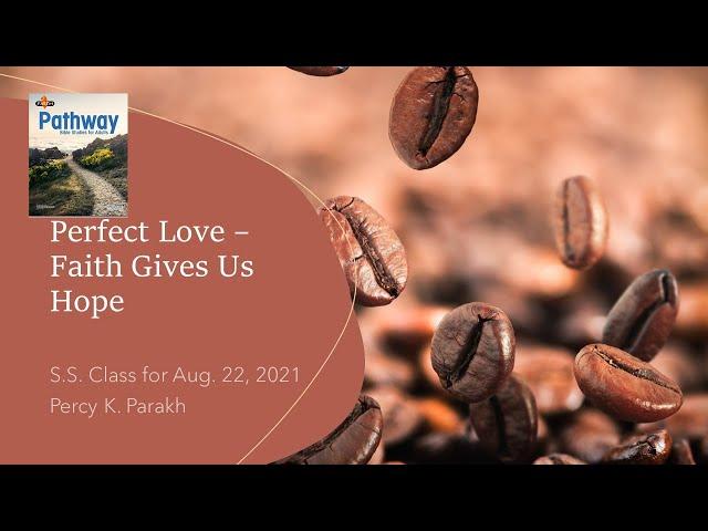 Perfect Love - Faith Gives Us Hope