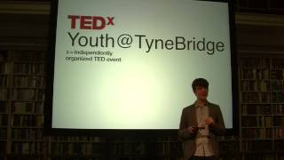 Boys Will Be Boys: Jacob Armstrong at Tedxyouth@Tynebridge