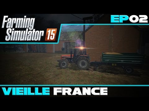 [FR] Faming Simulator 15 - EP02 - Vieille France