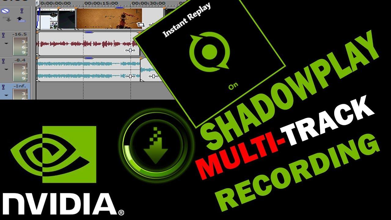 Nvidia Shadowplay - Multi-Track Audio Recording (Tutorial?)