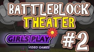 Girls Play Battleblock Theater: Episode 2 - Stealing Boats and Exploding Myself