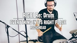 Everything In Its Right Place - Radiohead (Drum Cover) - Rigbi - Drums