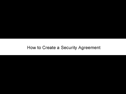How To Create A Security Agreement  Youtube