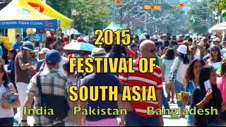 The 2015 Festival Of South Asian - India, Pakistan, Bangladesh, Sri Lanka