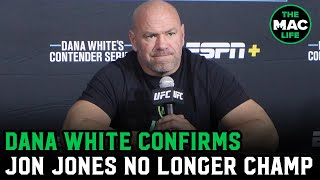 Dana White confirms Jon Jones is no longer the UFC light heavyweight champion