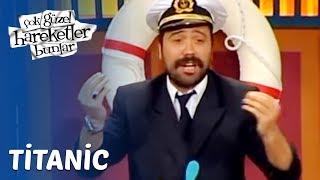 Çok Güzel Hareketler Bunlar 4. Bölüm - Titanic