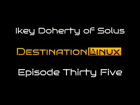 Destination Linux EP35 - Ikey Doherty of Solus