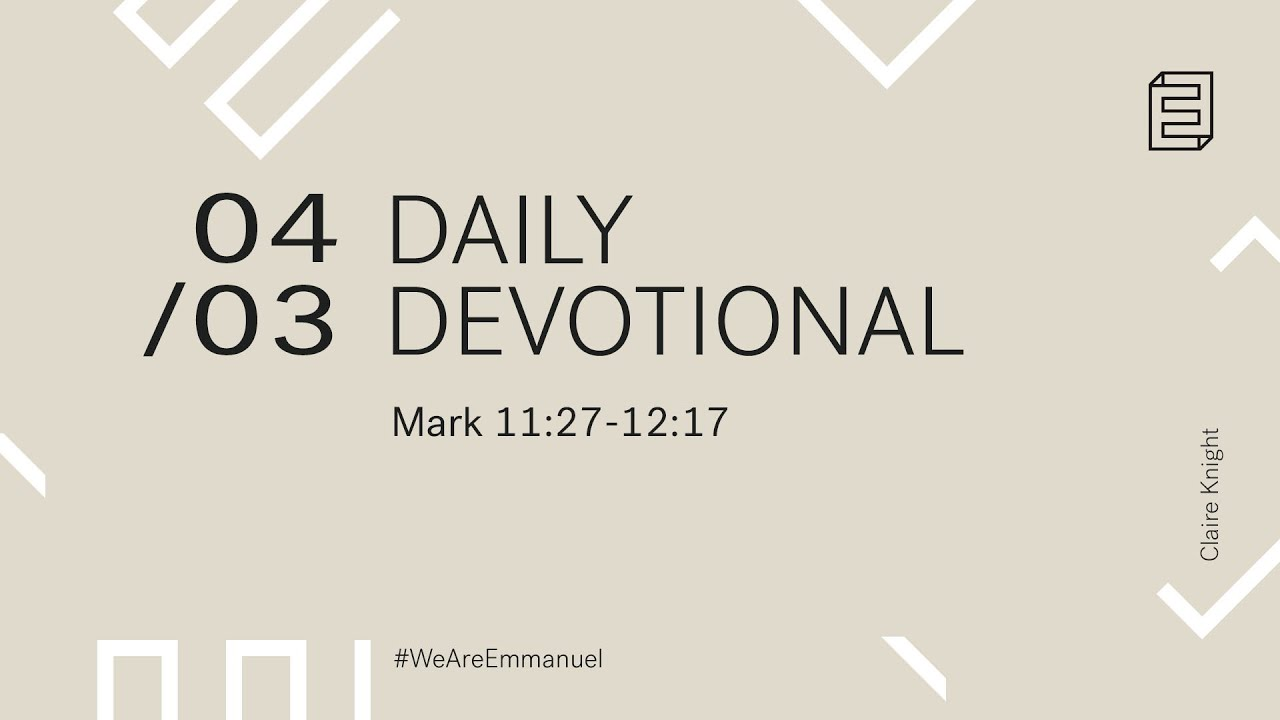 Daily Devotion with Claire Knight // Mark 11:27-12:17 Cover Image