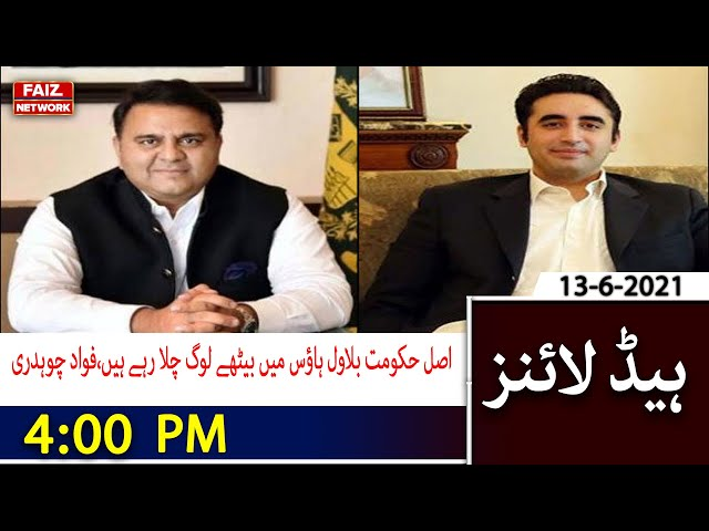 4PM Headlines The real government is being run by the people sitting in Bilawal House Fawad Chaudhry
