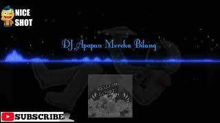 DJ APAPUN MEREKA BILANG BackSound-RexLeons Esport Ngebass 2019 Mantap