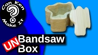 How To Make A Bandsaw Box Without A Bandsaw - An Un-bandsaw Box