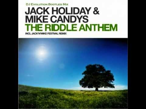 Jack Holiday & Mike Candys - The Riddle Anthem (DJ Evolution Bootleg Remix)