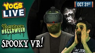 YOGSCAST HALLOWEEN WEEK! - Spooky VR! w/ Ben & Tom - 31st October 2018