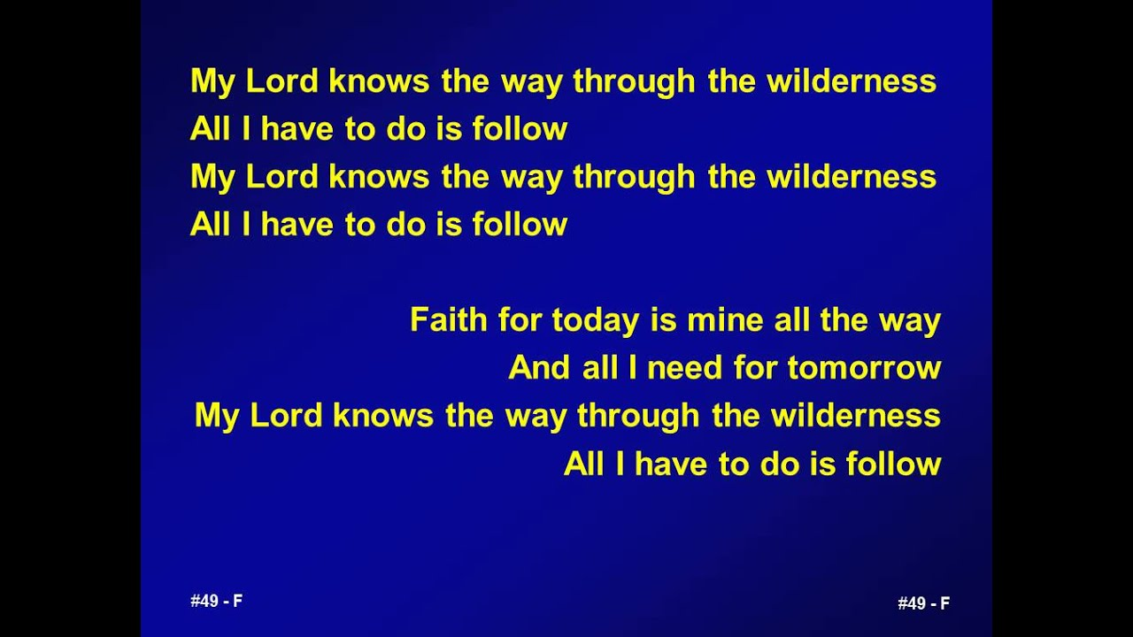 My Lord Knows the Way Through the Wilderness - YouTube
