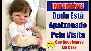 DUDU ESTA APAIXONADO PELA VISITA  - BEBÊ REBORN