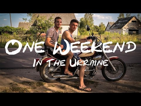 | One Weekend In The Ukraine |