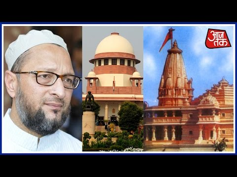 Asaduddin Owaisi Rejects Supreme Court's Decision Over Ram Mandir Dispute