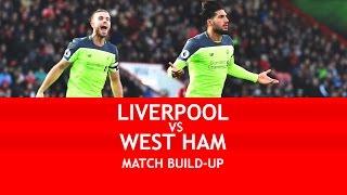 Liverpool vs West Ham Match Build-Up