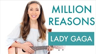 """Million Reasons"" by Lady Gaga -  Ukulele Tutorial"