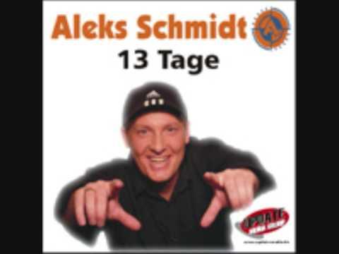 Aleks Schmidt - 13 Tage