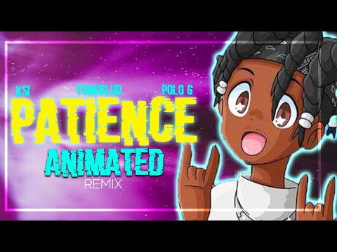 KSI - Patience ANIMATED MUSIC VIDEO + COVER [Tubbymakesnoize Remix] (Ft. YUNGBLUD \u0026 Polo G)