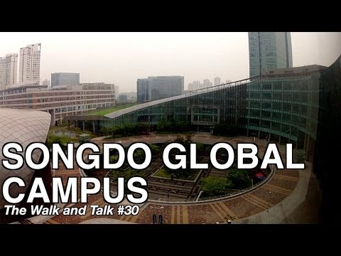 Songdo Global Campus - The Walk and Talk #30