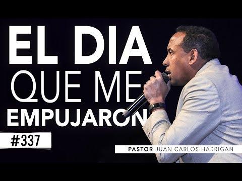 El dia que me empujaron - Pastor Juan Carlos Harrigan