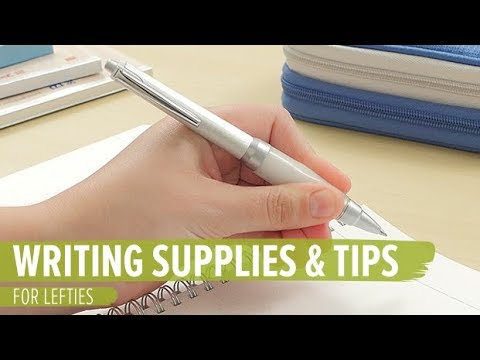 Writing Supplies & Tips for Lefties