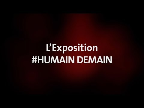 # Humain Demain, la nouvelle exposition du Quai des Savoirs de Toulouse