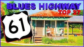 Top 27 Things you NEED to know about the BLUES HIGHWAY 61