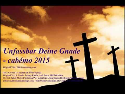Unfassbar Deine Gnade / This Is Amazing Grace - Phil Wickham / Carsten D.Becker (dt.Text) 2015
