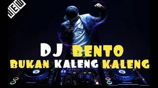 DJ TERBARU PALING ENAK (( BENTO BUKAN KALENG KALENG)) NEW SONG 2019