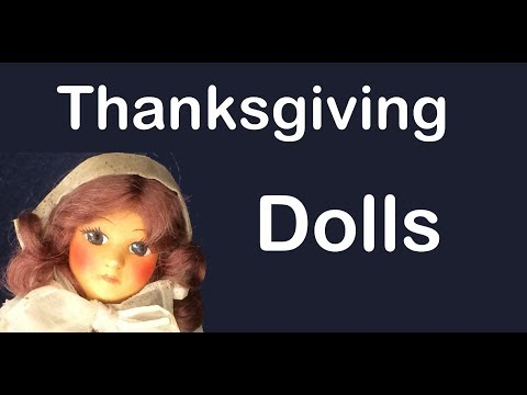 Happy Thanksgiving 2018 - Pilgrim Ginny, Barbie, Vintage Cloth Dolls, Native American Dolls