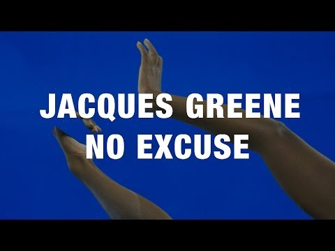 Jacques Greene - No Excuse (Official)