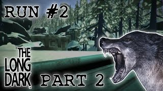 Let's Play The Long Dark Sandbox Alpha - Part 2 - The dam(n) wolf