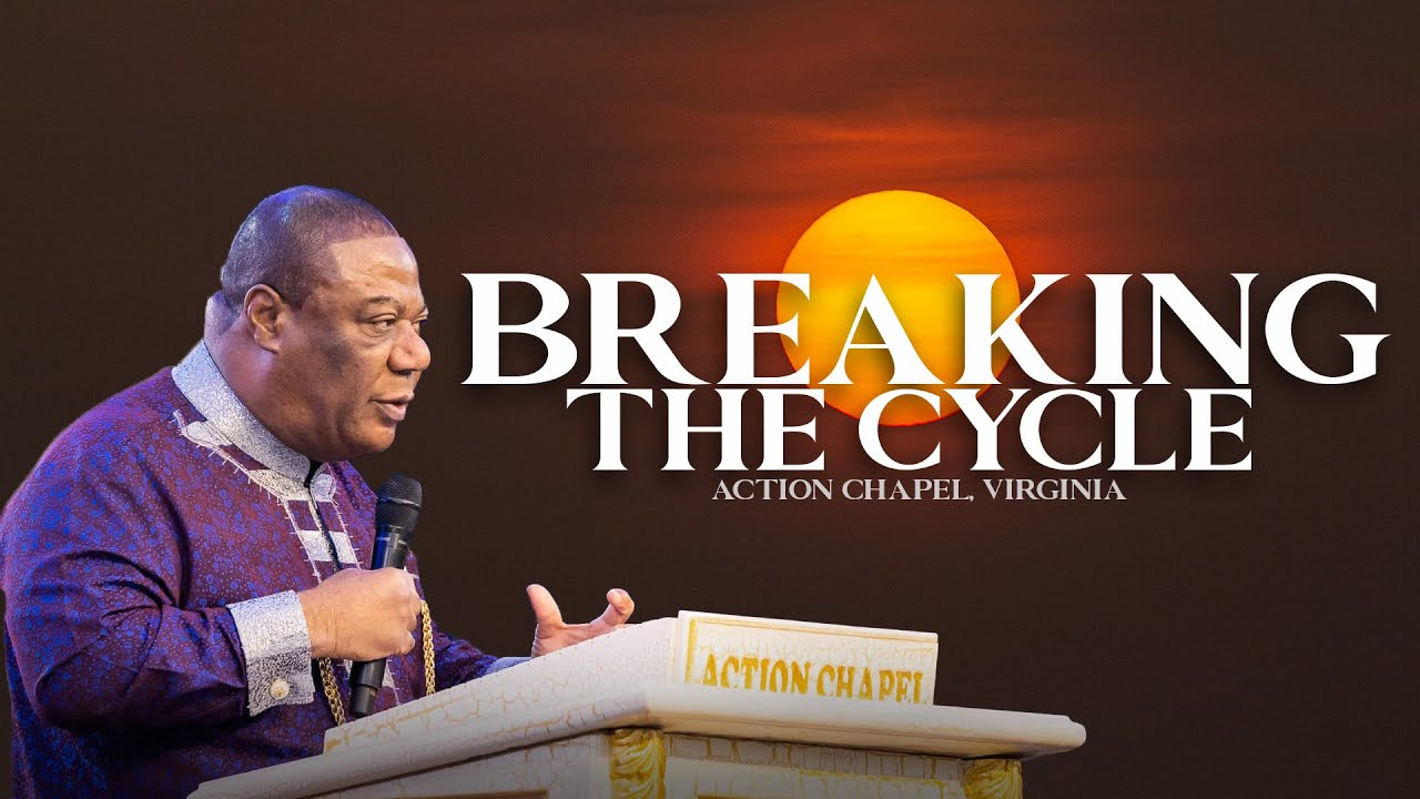Download Day 1: Breaking The Cycle With Archbishop Duncan-Williams @ Action Chapel, Virginia   AUGUST 1, 2021