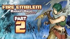 "Part 2: Fire Emblem Radiant Dawn, Ironman Stream - ""RIP Grandfather"""