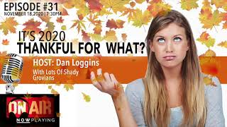 Thankful For What? | SG Radio | Episode 31