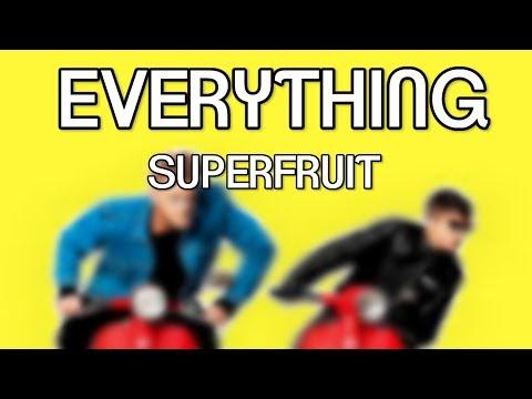 SUPERFRUIT - EVERYTHING ft. Inara George (LYRICS)