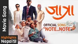 NOTE NOTE - Video Song | JATRA | Hari Bansha Acharya | Bipin Karki, Rabindra S. Baniya, Barsha Raut